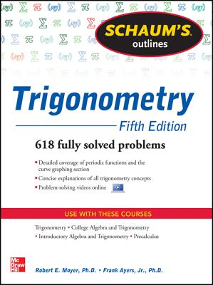 Schaum's Outline of Trigonometry By Moyer, Robert/ Ayres, Frank