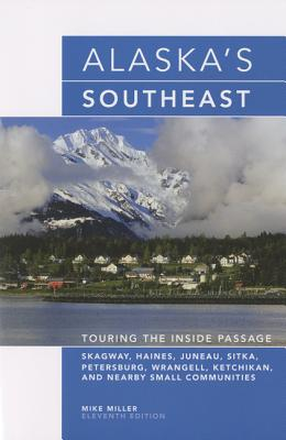 Alaska's Southeast By Miller, Mike